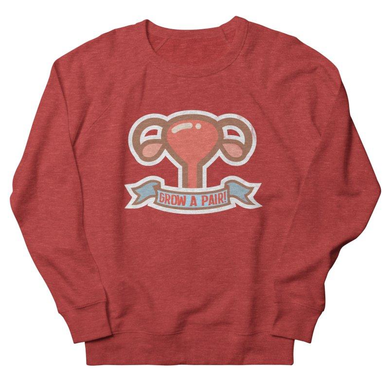 Grow a pair! Women's French Terry Sweatshirt by Andrea Garrido V - Shop