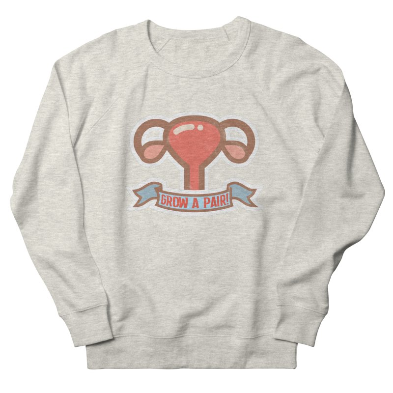 Grow a pair! Men's French Terry Sweatshirt by Andrea Garrido V - Shop