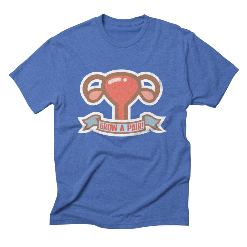 Grow a pair! Men's Triblend T-Shirt by Andrea Garrido V - Shop