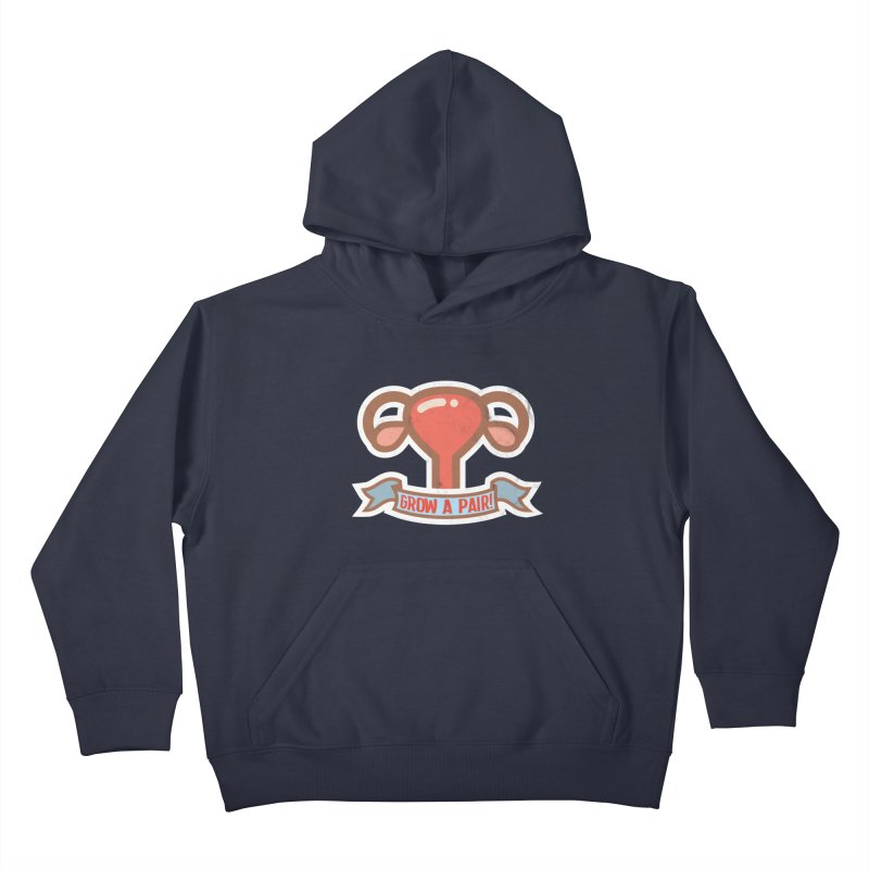 Grow a pair! Kids Pullover Hoody by Andrea Garrido V - Shop