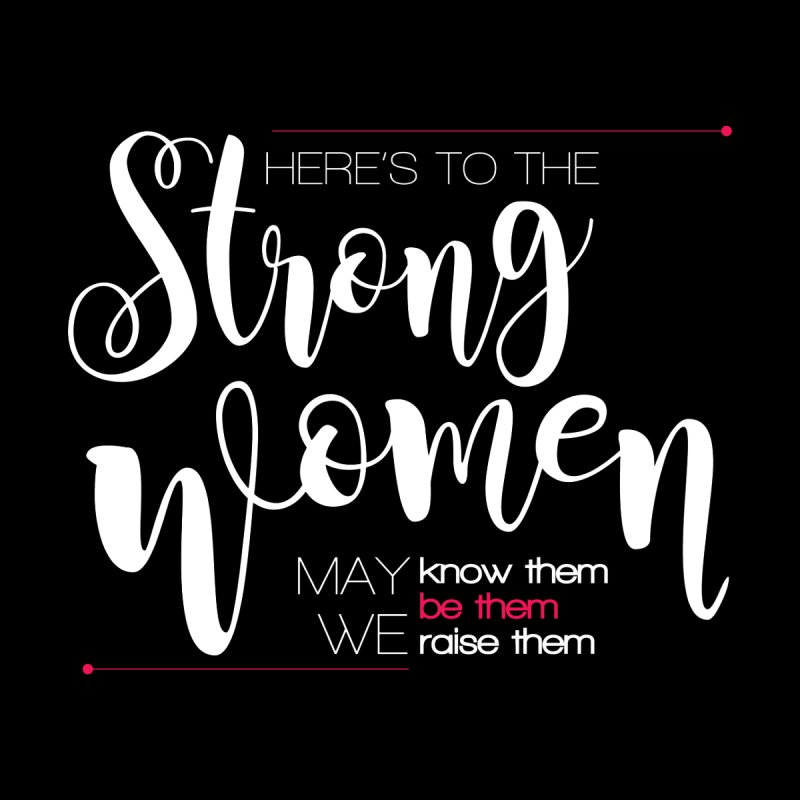 Strong Women Home Mounted Aluminum Print by Andrea Garrido V - Shop