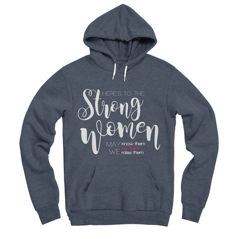 Strong Women Women's Sponge Fleece Pullover Hoody by Andrea Garrido V - Shop