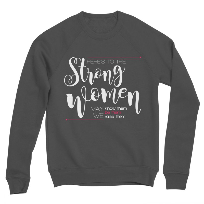 Strong Women Women's Sponge Fleece Sweatshirt by Andrea Garrido V - Shop