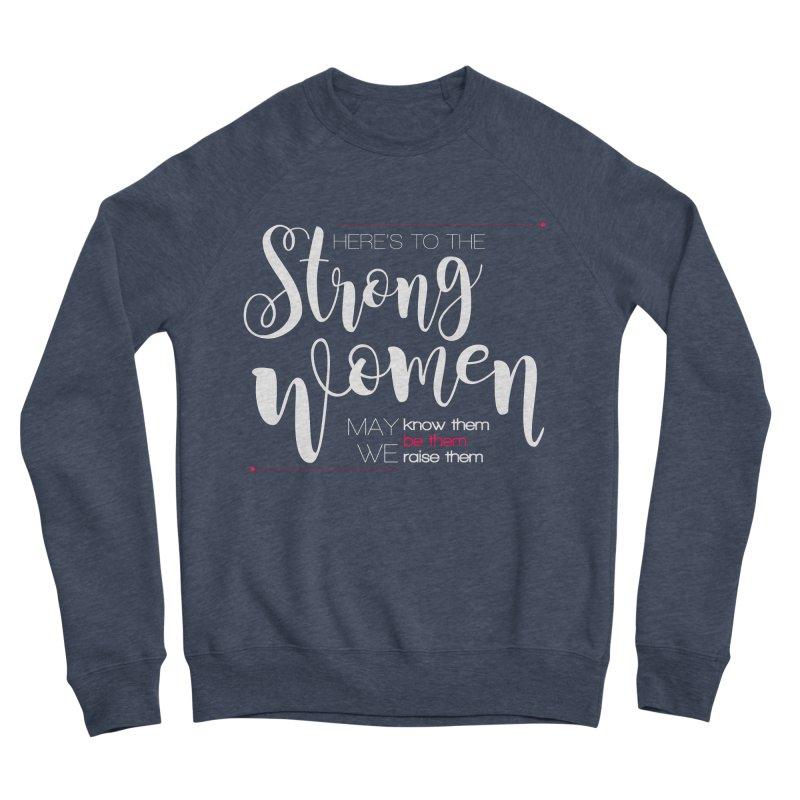 Strong Women Women's Sponge Fleece Sweatshirt by Andrea Garrido V - Shop