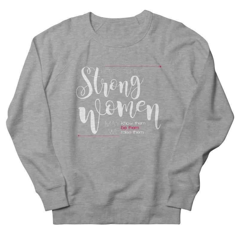 Strong Women Women's French Terry Sweatshirt by Andrea Garrido V - Shop