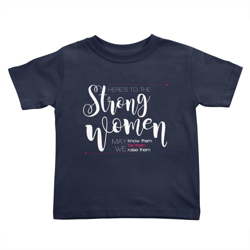 Strong Women Kids Toddler T-Shirt by Andrea Garrido V - Shop