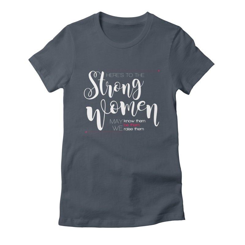Strong Women Women's T-Shirt by Andrea Garrido V - Shop