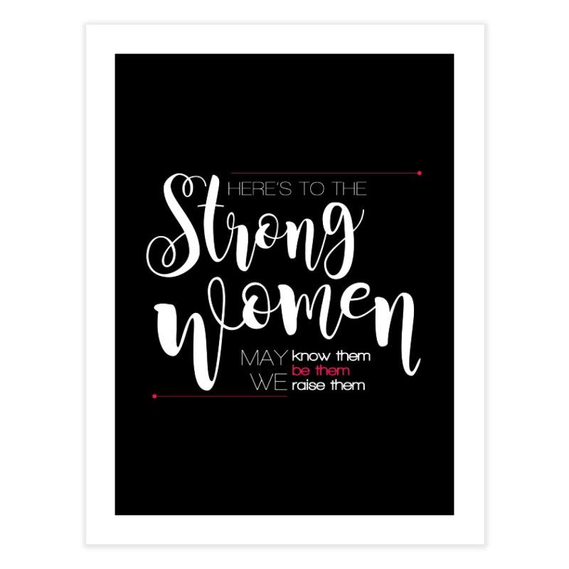 Strong Women Home Fine Art Print by Andrea Garrido V - Shop