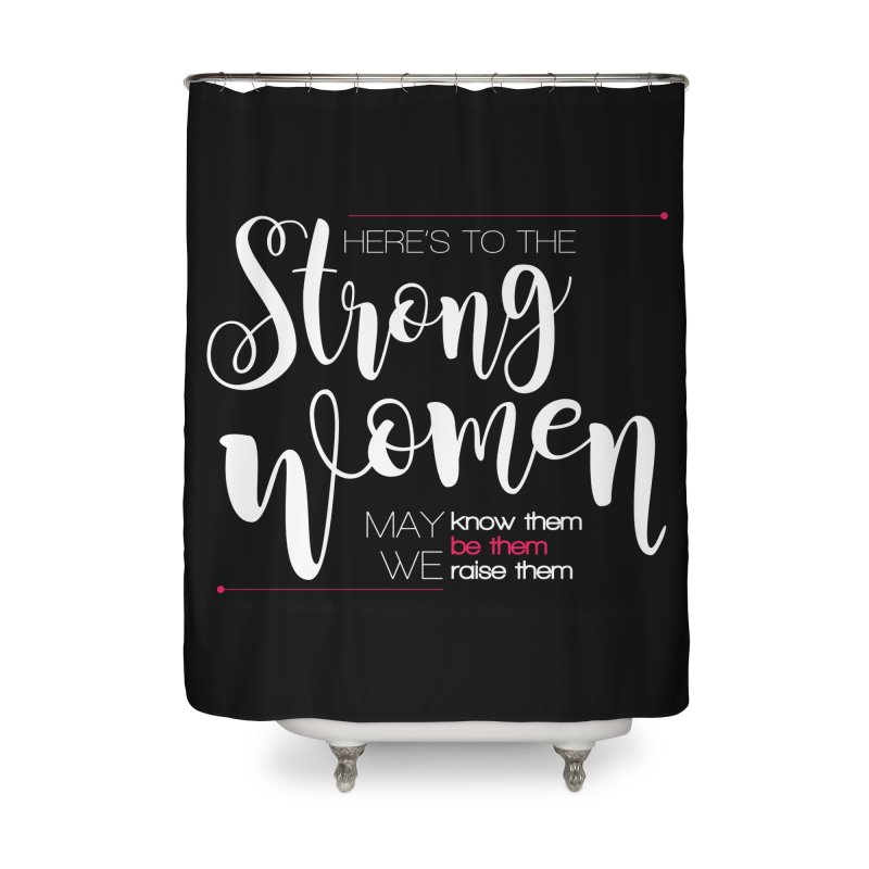 Strong Women Home Shower Curtain by Andrea Garrido V - Shop