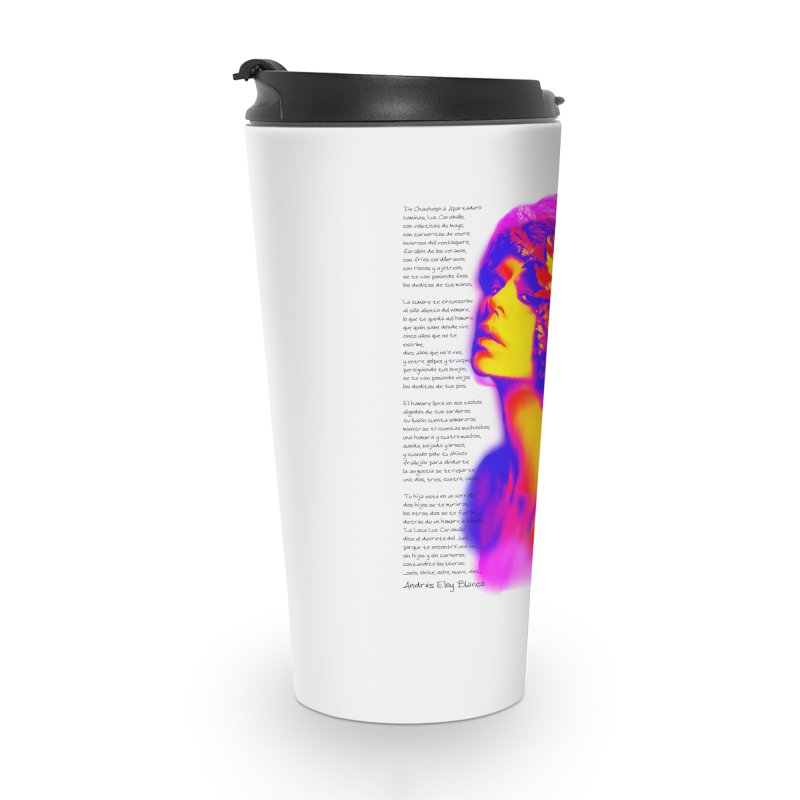 La Loca Luz Caraballo Accessories Travel Mug by Andrea Garrido V - Shop