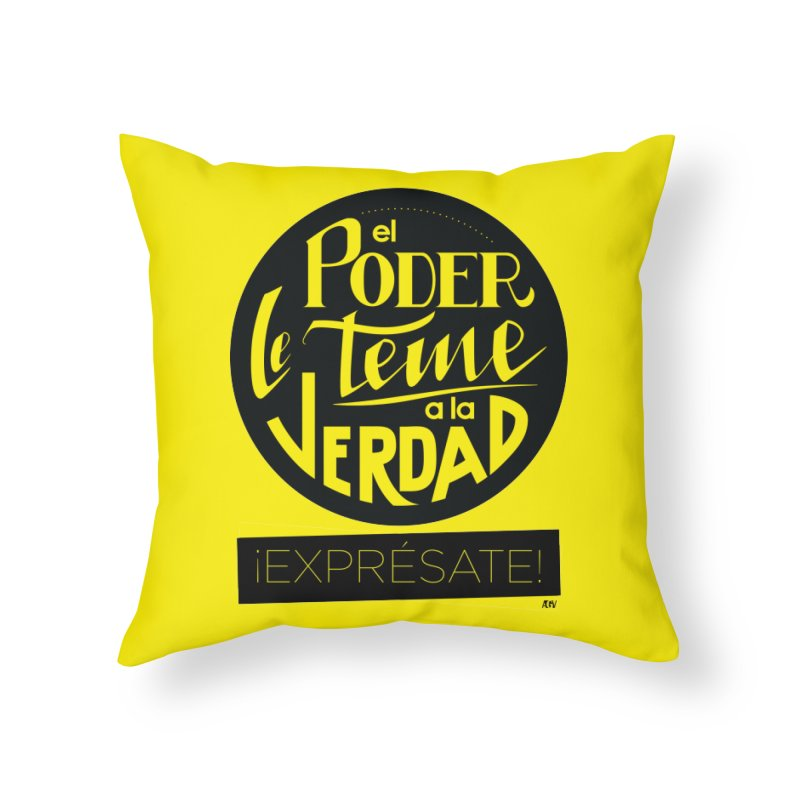 El poder le teme a la verdad Home Throw Pillow by Andrea Garrido V - Shop