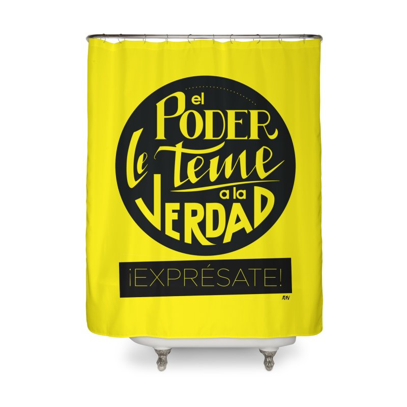 El poder le teme a la verdad Home Shower Curtain by Andrea Garrido V - Shop