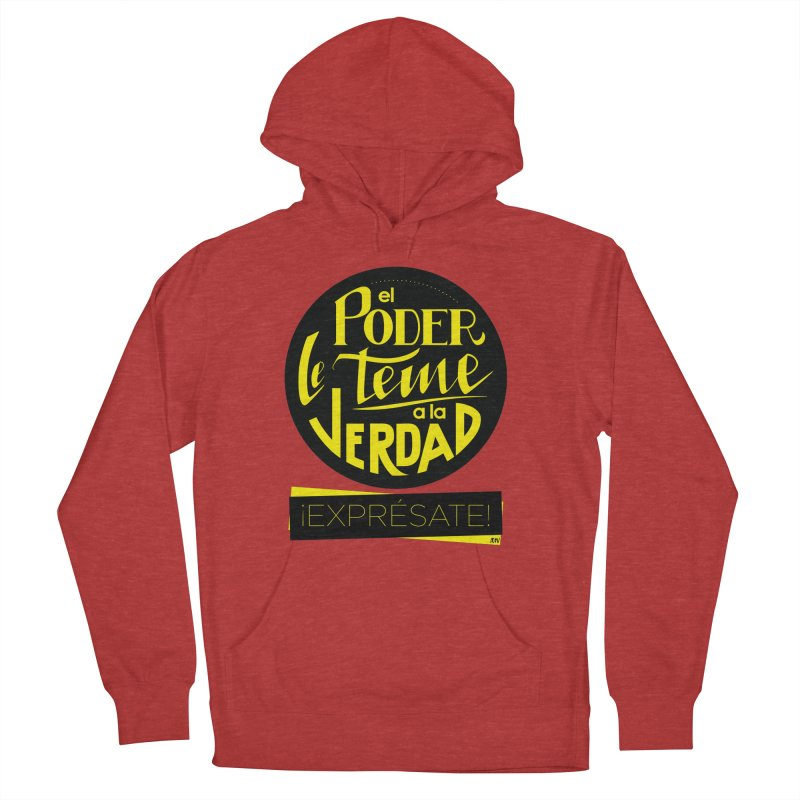 El poder le teme a la verdad Men's French Terry Pullover Hoody by Andrea Garrido V - Shop