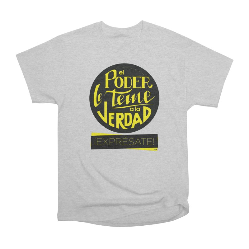 El poder le teme a la verdad Men's Heavyweight T-Shirt by Andrea Garrido V - Shop