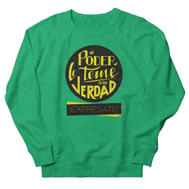 El poder le teme a la verdad Women's French Terry Sweatshirt by Andrea Garrido V - Shop