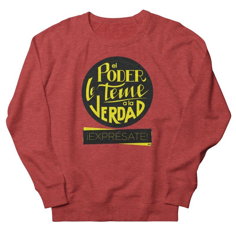 El poder le teme a la verdad Men's French Terry Sweatshirt by Andrea Garrido V - Shop