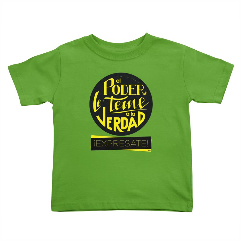 El poder le teme a la verdad Kids Toddler T-Shirt by Andrea Garrido V - Shop