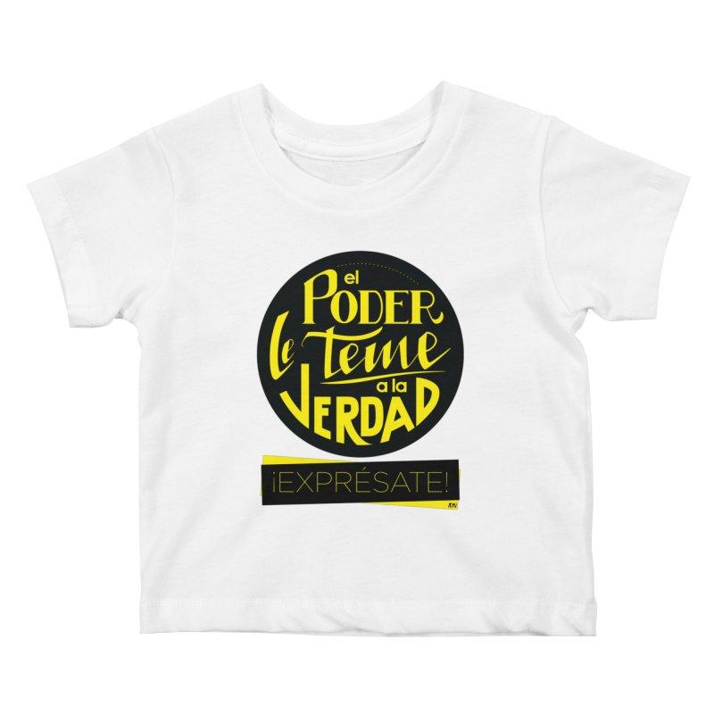 El poder le teme a la verdad Kids Baby T-Shirt by Andrea Garrido V - Shop