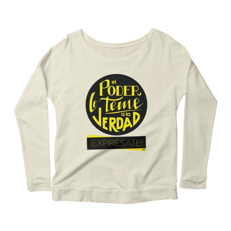 El poder le teme a la verdad Women's Scoop Neck Longsleeve T-Shirt by Andrea Garrido V - Shop