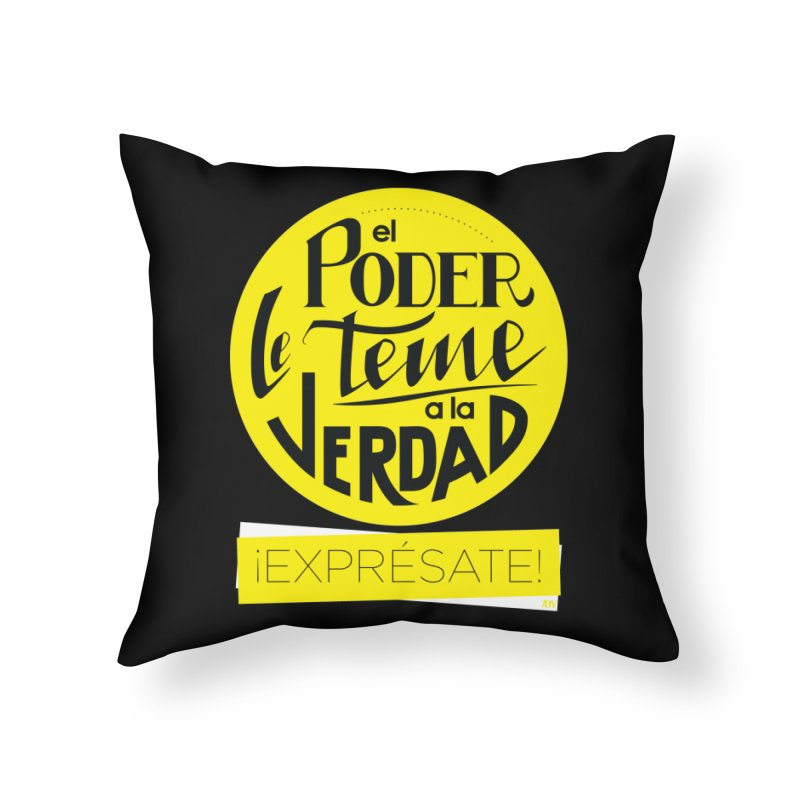 El poder le teme a la verdad - Fondo oscuro - Venezuela Home Throw Pillow by Andrea Garrido V - Shop