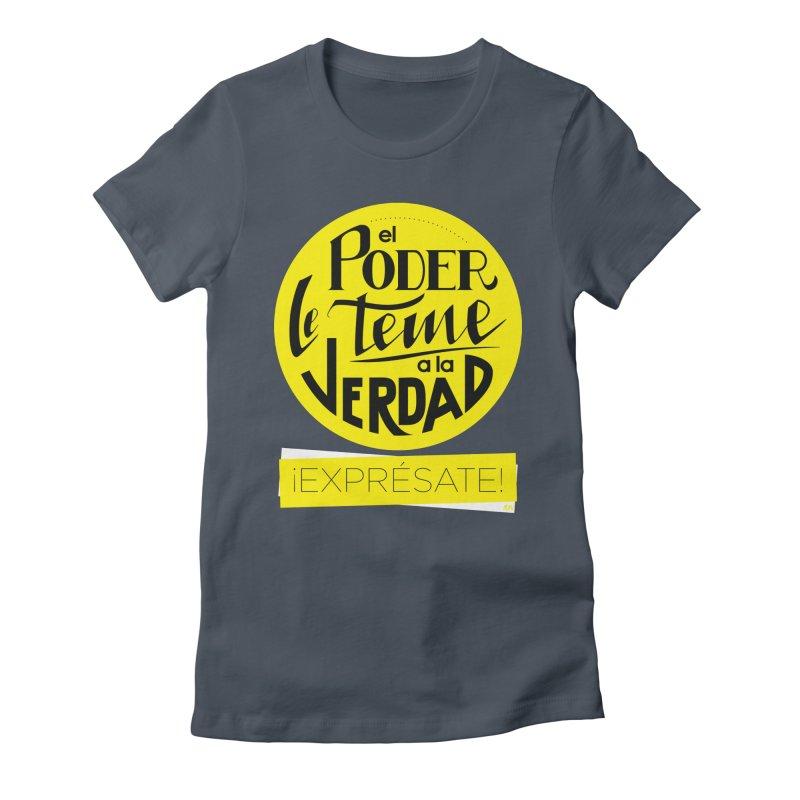 El poder le teme a la verdad - Fondo oscuro - Venezuela Women's T-Shirt by Andrea Garrido V - Shop