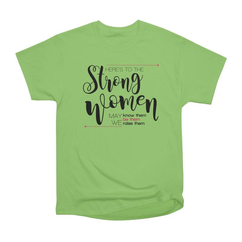 Here's to the strong women Women's Heavyweight Unisex T-Shirt by Andrea Garrido V - Shop