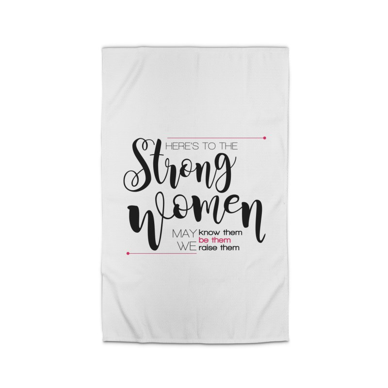 Here's to the strong women Home Rug by Andrea Garrido V - Shop