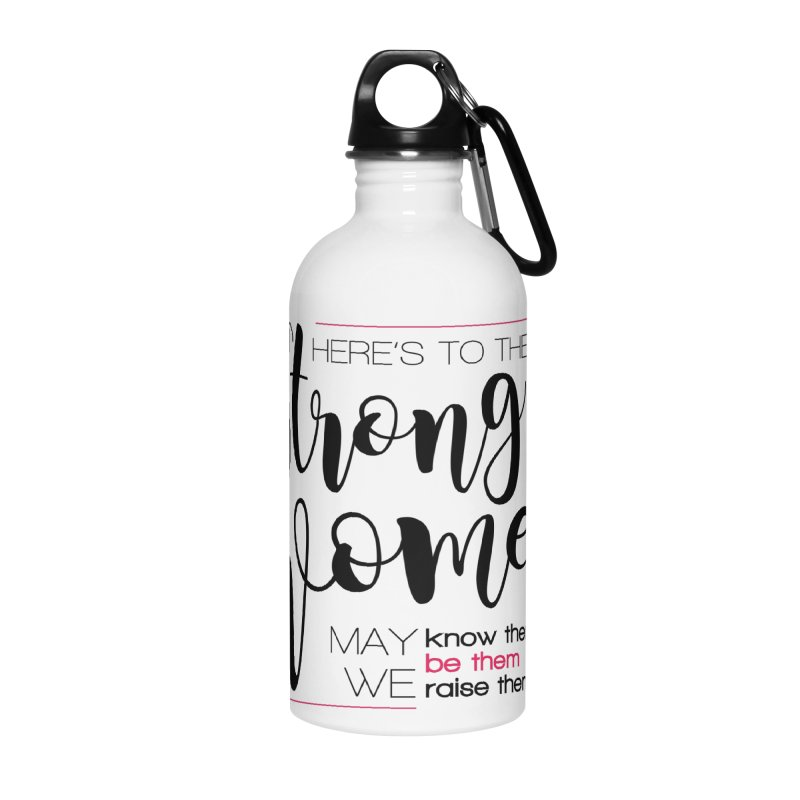 Here's to the strong women Accessories Water Bottle by Andrea Garrido V - Shop