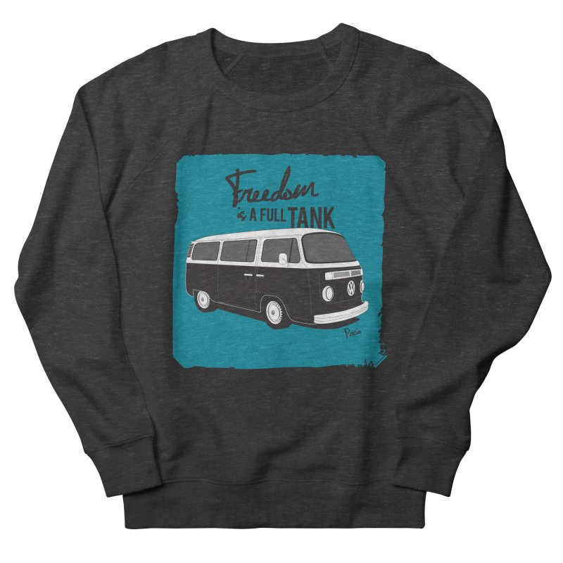Freedom is a full tank Men's French Terry Sweatshirt by Andrea Pacini