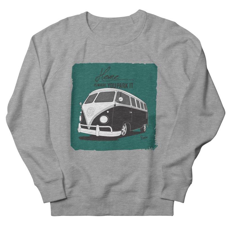Home is where you park it Women's French Terry Sweatshirt by Andrea Pacini