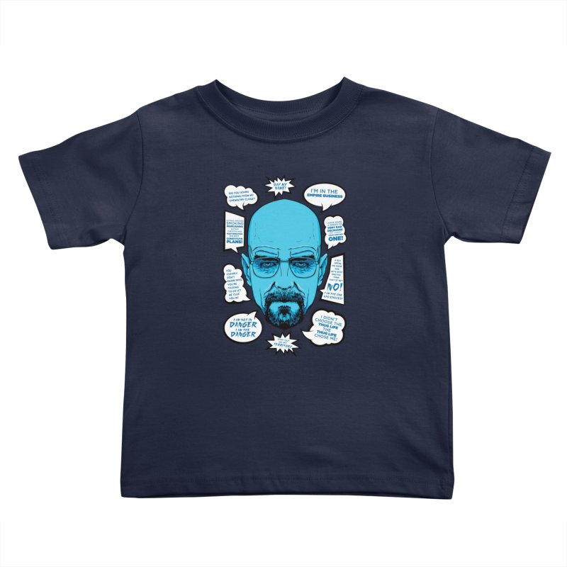 Heisenberg Quotes Kids Toddler T-Shirt by Andreas Leonidou's Artist Shop