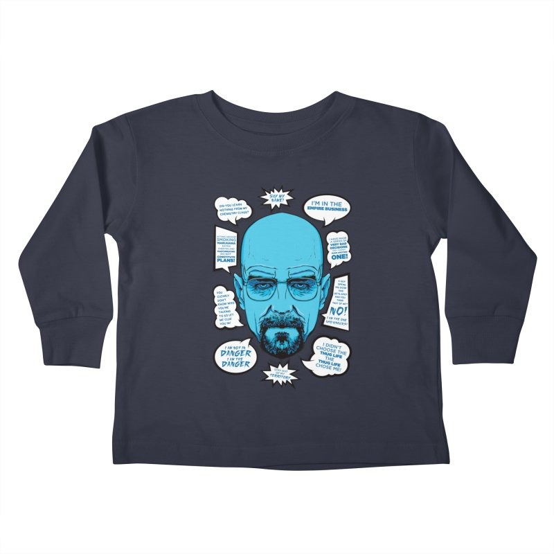 Heisenberg Quotes Kids Toddler Longsleeve T-Shirt by Andreas Leonidou's Artist Shop