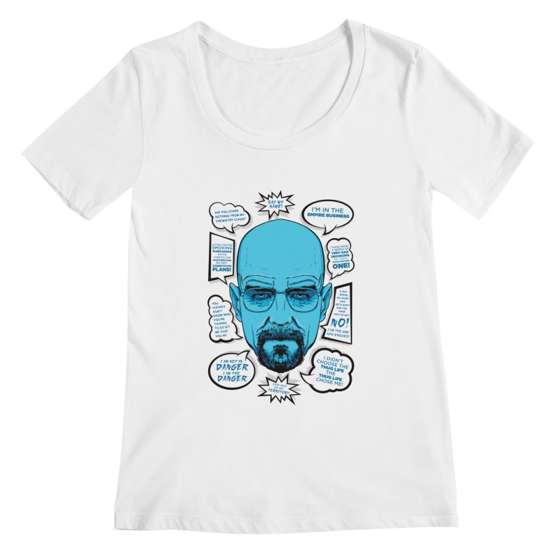 Heisenberg Quotes Women's Scoopneck by Andreas Leonidou's Artist Shop