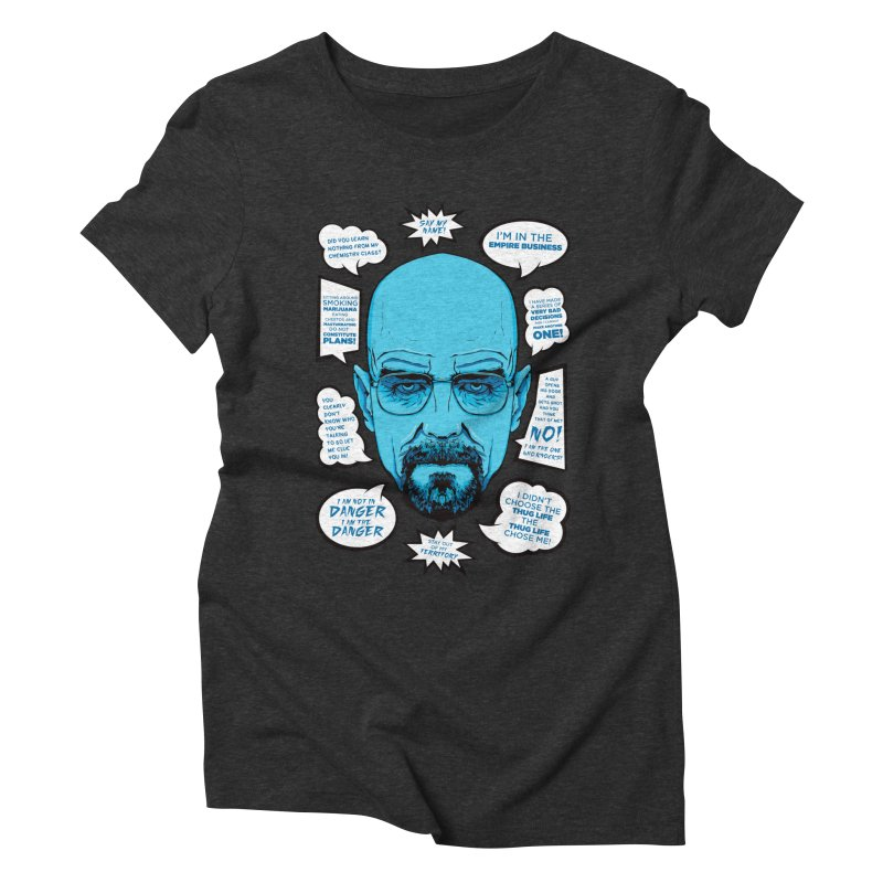 Heisenberg Quotes Women's Triblend T-shirt by Andreas Leonidou's Artist Shop