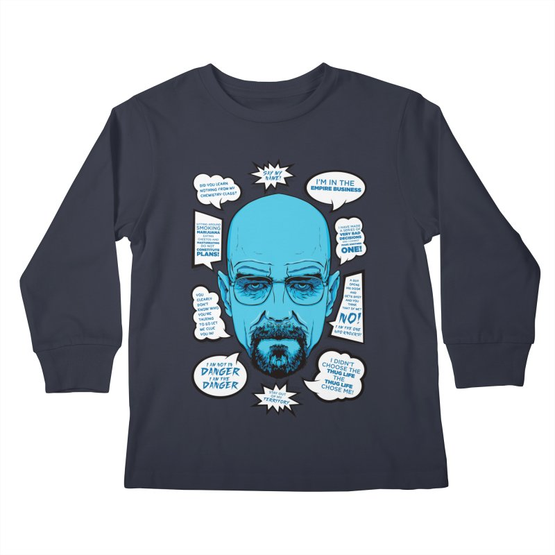 Heisenberg Quotes Kids Longsleeve T-Shirt by Andreas Leonidou's Artist Shop