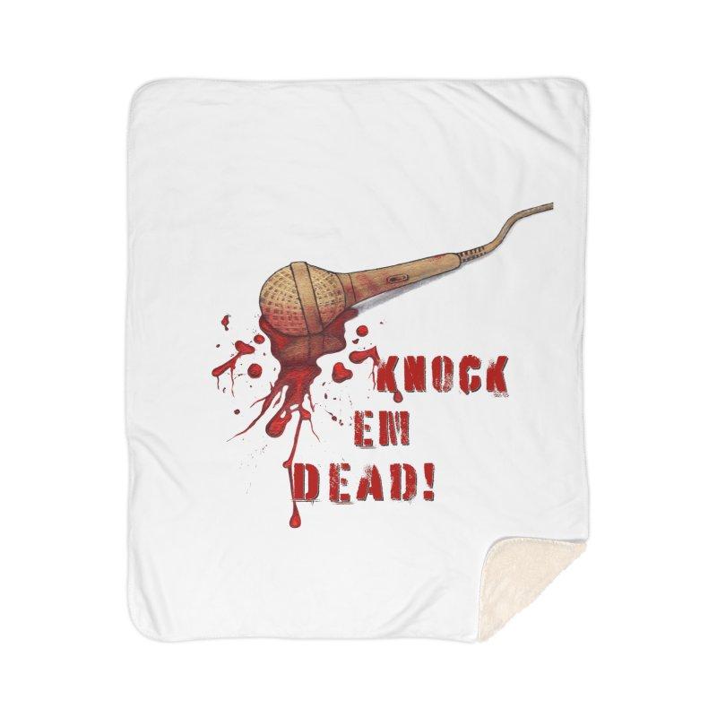 Knock Em Dead! Home Sherpa Blanket Blanket by Andrea Snider's Artist Shop