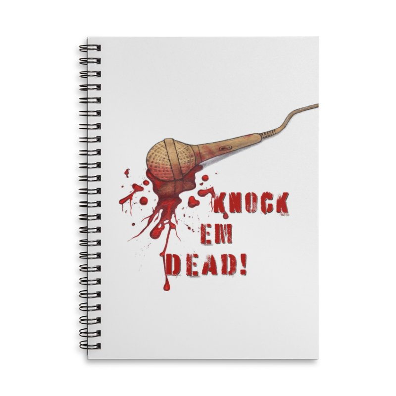Knock Em Dead! Accessories Lined Spiral Notebook by Andrea Snider's Artist Shop
