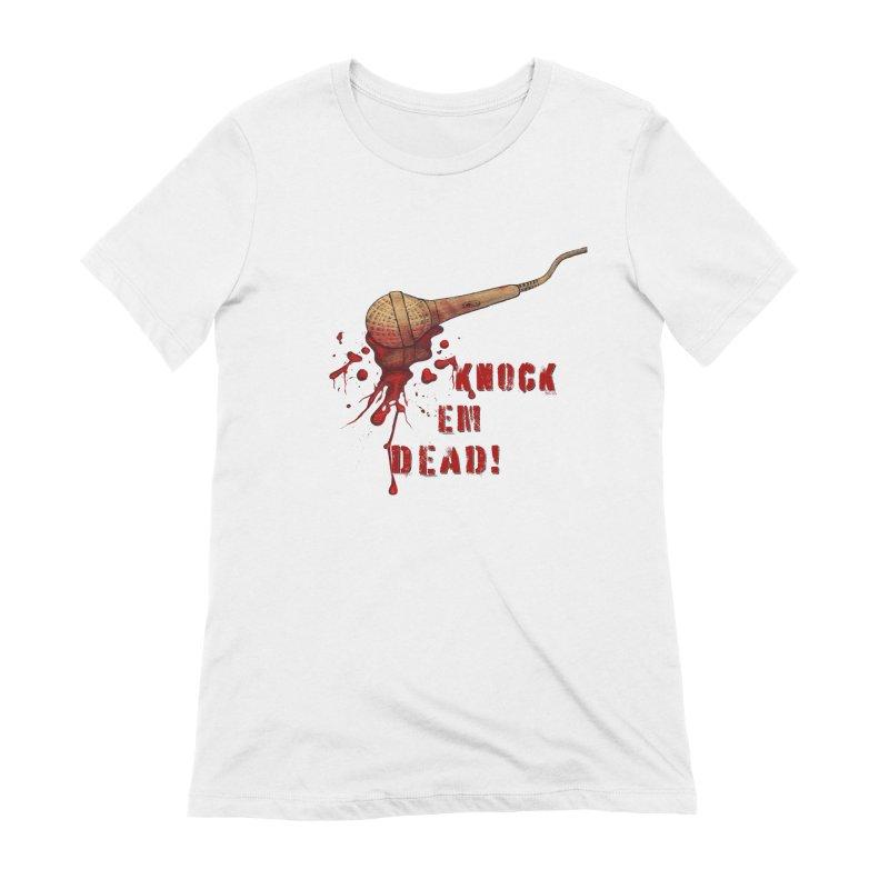 Knock Em Dead! Women's Extra Soft T-Shirt by Andrea Snider's Artist Shop
