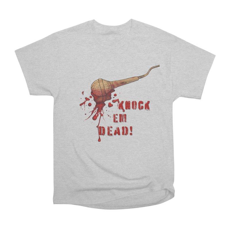 Knock Em Dead! Men's T-Shirt by Andrea Snider's Artist Shop