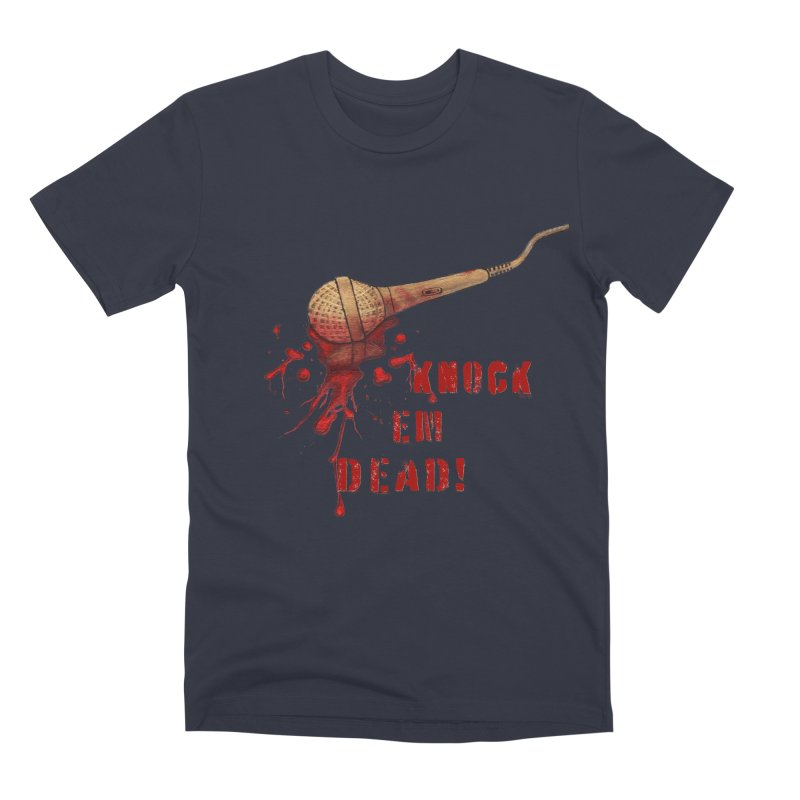 Knock Em Dead! Men's Premium T-Shirt by Andrea Snider's Artist Shop