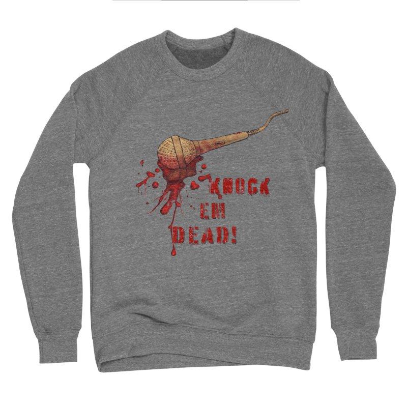 Knock Em Dead! Men's Sponge Fleece Sweatshirt by Andrea Snider's Artist Shop