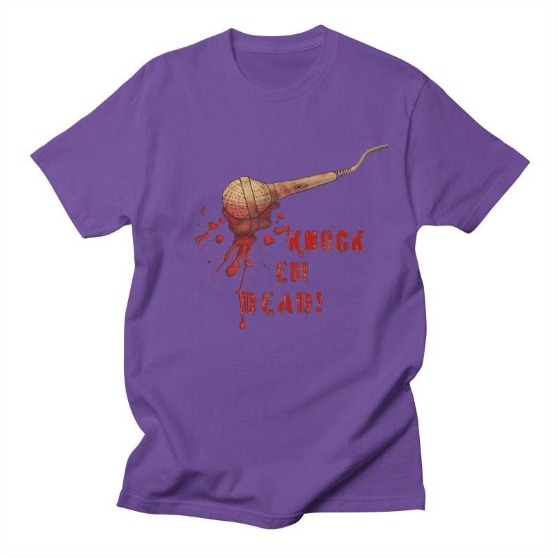 Knock Em Dead! Women's Regular Unisex T-Shirt by Andrea Snider's Artist Shop