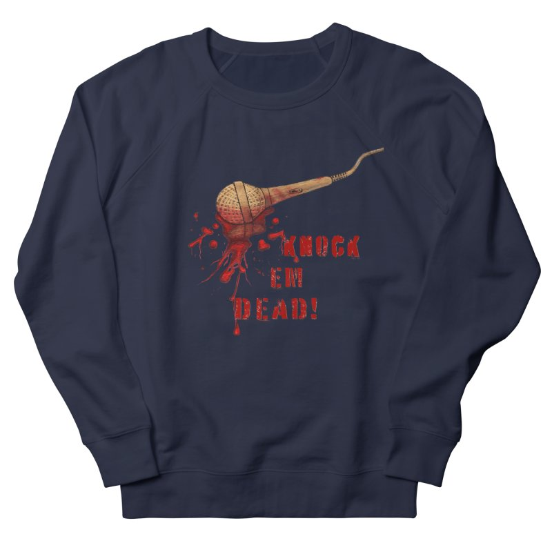 Knock Em Dead! Men's French Terry Sweatshirt by Andrea Snider's Artist Shop