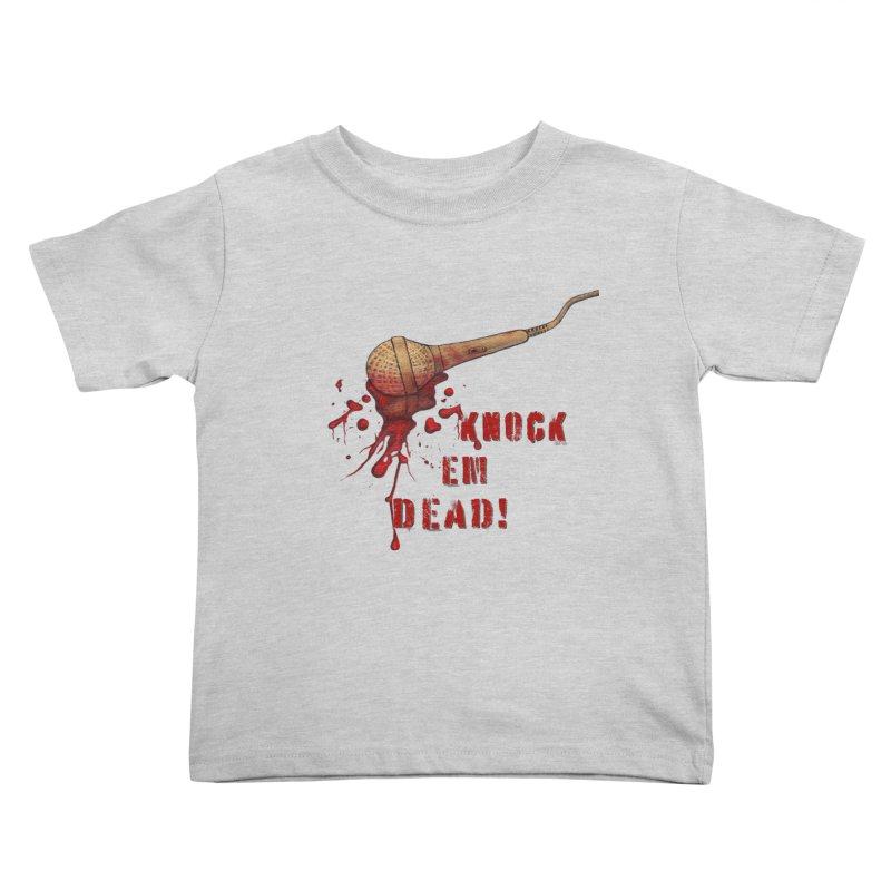 Knock Em Dead! Kids Toddler T-Shirt by Andrea Snider's Artist Shop