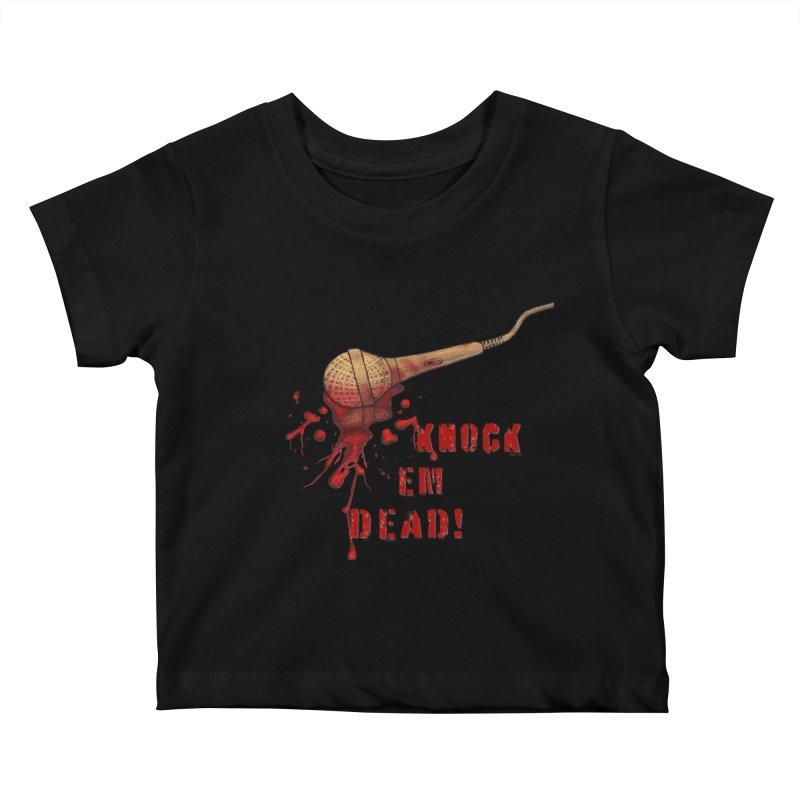 Knock Em Dead! Kids Baby T-Shirt by Andrea Snider's Artist Shop