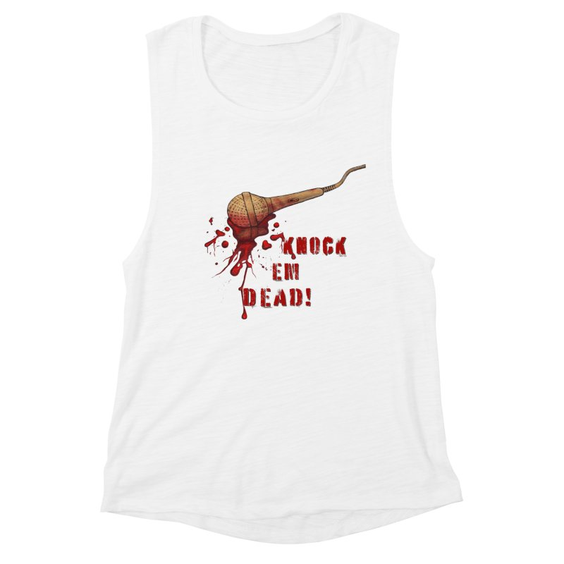 Knock Em Dead! Women's Muscle Tank by Andrea Snider's Artist Shop