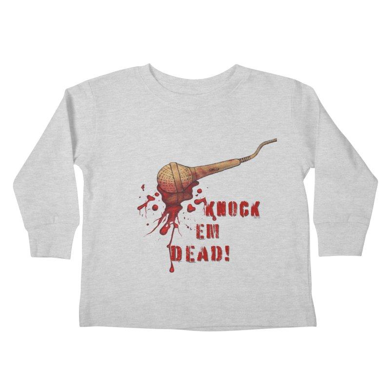 Knock Em Dead! Kids Toddler Longsleeve T-Shirt by Andrea Snider's Artist Shop