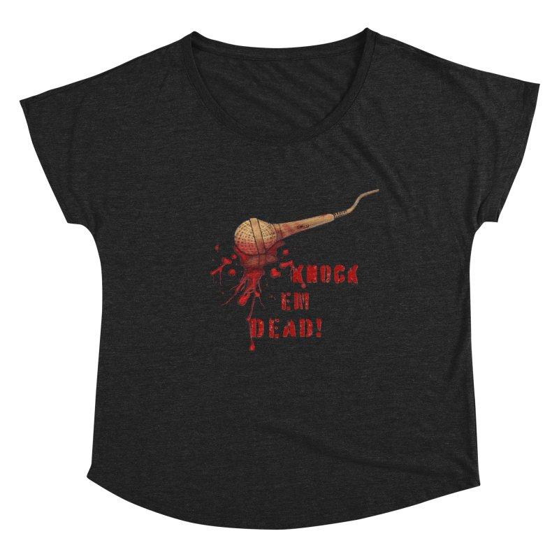 Knock Em Dead! Women's Scoop Neck by Andrea Snider's Artist Shop