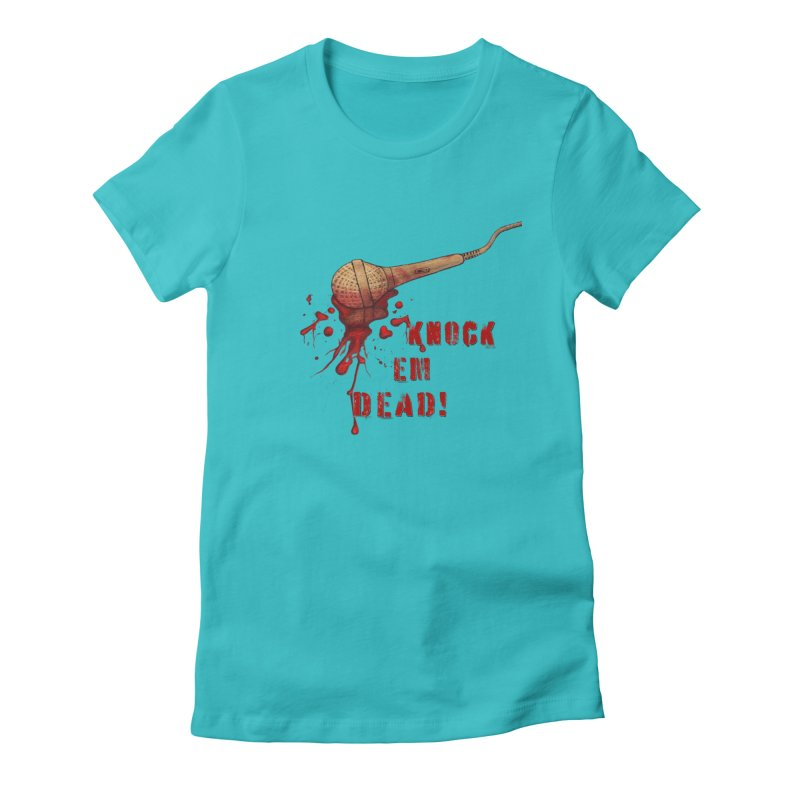 Knock Em Dead! Women's Fitted T-Shirt by Andrea Snider's Artist Shop