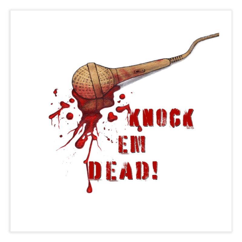 Knock Em Dead! Home Fine Art Print by Andrea Snider's Artist Shop